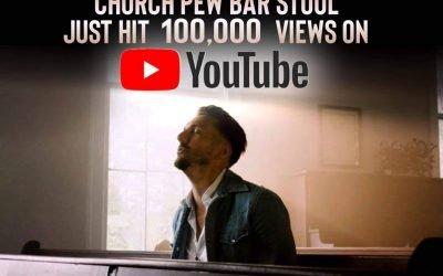 """CHURCH PEW BAR STOOL"" HITS 100K ON YOU-TUBE!"